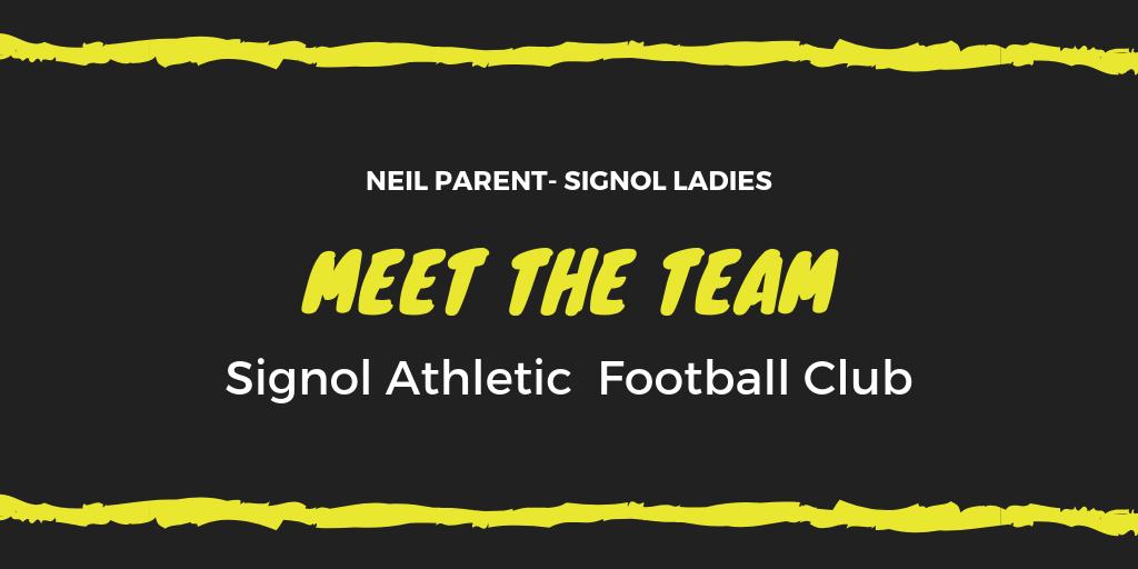 Meet The Team – Parent Neil Signol Ladies